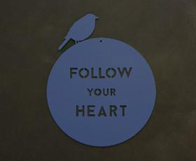 שלט מתכת - Follow your heart - צבעים לבחירה
